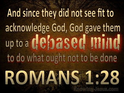 Romans 1:28 God Gave Them Over (brown)